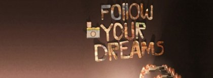 Follow Your Dreams Cover Facebook Covers